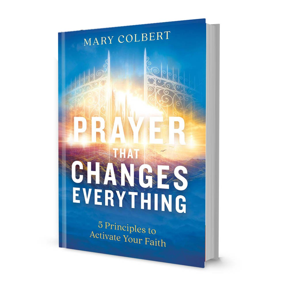 Mary Colbert's Prayer That Changes Everything: 5 Principles To Activate Your Faith | Softcover |