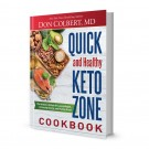 Dr. Colbert's Quick and Healthy Keto Zone Cookbook   The Holistic Lifestyle for Losing Weight, Increasing Energy, and Feeling Great  