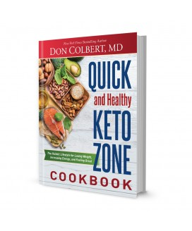 Dr. Colbert's Quick and Healthy Keto Zone Cookbook | The Holistic Lifestyle for Losing Weight, Increasing Energy, and Feeling Great |